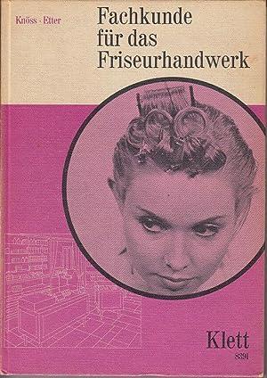Fachkunde für das Friseurhandwerk. (=Klettbuch 8391): Knöss, Conrad und