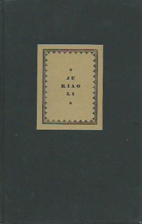 Ju-Kiao-Li. Ein chinesischer Familienroman. Mit Vorwort der: Wuttke-Biller, Emma: