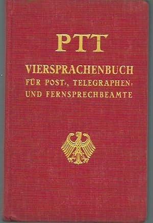 PTT. Viersprachenbuch für Post-, Telegraphen- und Fernsprechbeamte.: Schill, Eduard: