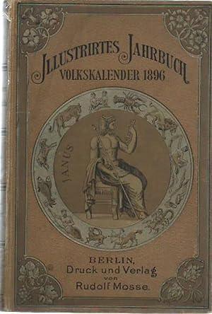 Illustrirtes Jahr-Buch. Volks-Kalender für das Jahr 1896.: Illustriertes Jahrbuch. - ...