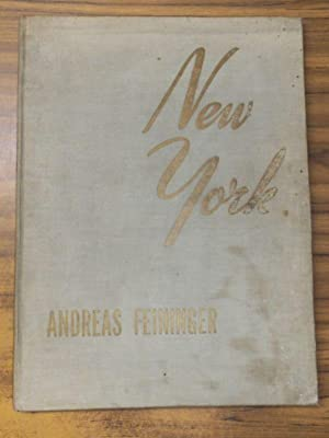 New York. Photographs by Andreas Feininger. With: Feininger, Andreas (Photographer
