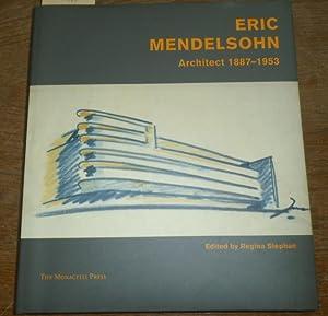 Eric Mendelsohn. Architect 1887 - 1953. With: Mendelsohn, Eric. -