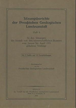 Sitzungsberichte der Preußischen Geologischen Landesanstalt. Heft 6: Preußisches Geologisches Landesamt.