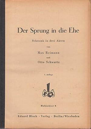 Der Sprung in die Ehe. Schwank in: Reimann, Max /