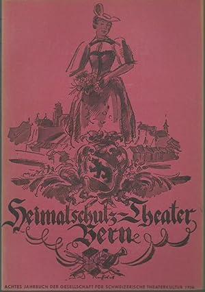Das Berner Heimatschutz-Theater. VIII. Jahrbuch der Gesellschaft: Bern. - HeimatschutzTheater.