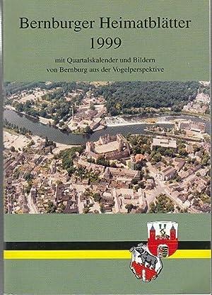 Bernburger Heimatblätter 1999 mit Quartalskalender und Bildern: Bernburg. - Hrsg.