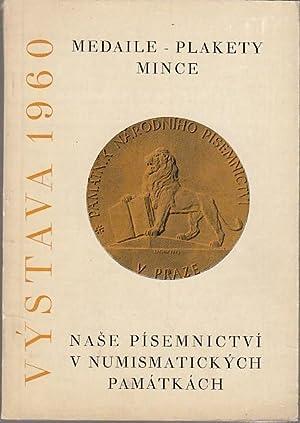 Nase Pisemnictvi V Numismatickych Pamatkach. Medaile-Plakety-Mince. Katalog: Vaclavkova, Jaroslava (Ed.):