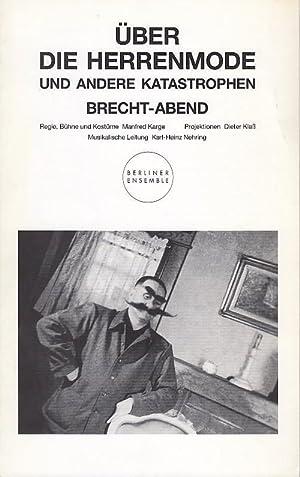 Über die Herrenmode und andere Katastrophen. Spielzeit: Berliner Ensemble. Bertolt