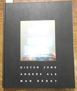 Dieter Jung - anders als man denkt.: Jung, Dieter. -