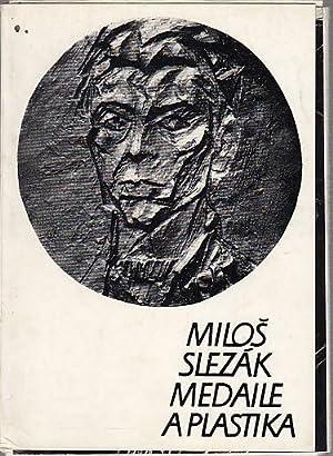 Medaile a plastika.: Slezak, Milos: