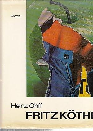 Fritz Köthe - Monographie und Werkverzeichnis. Mit: Köthe, Fritz.- Heinz