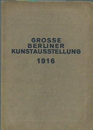 Große Berliner Kunstausstellung 1916. Katalog mit 1664: Berlin. - Kunst-Ausstellung.