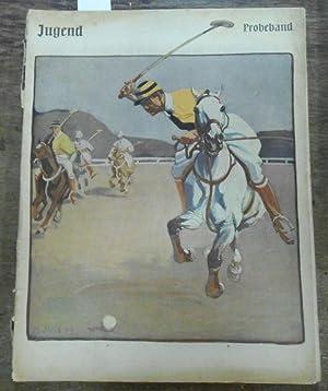 JUGEND. Münchner illustrierte Wochenschrift für Kunst und: JUGEND - Probeband.