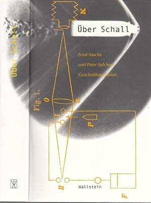 Über Schall. Ernst Machs und Peter Salchers: Mach, Ernst. -