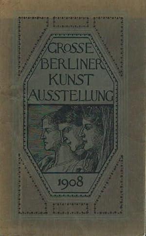 Große Berliner Kunstausstellung 1908. Katalog mit 2175: Berlin. -