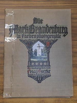 Die Mark Brandenburg in Farbenphotographie. Mit 39: Goerke, Franz (Hrsg.)