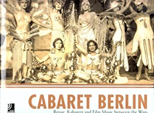Cabaret Berlin - Einbandtitel: Cabaret Berlin - Revue, Kabarett and Film Music between the Wars.