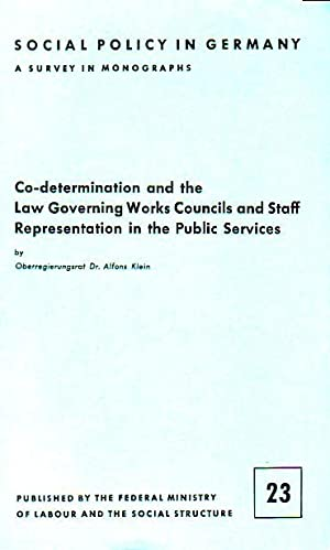 Co-determination and the Law Governing Works Councils: Klein, Alfons:
