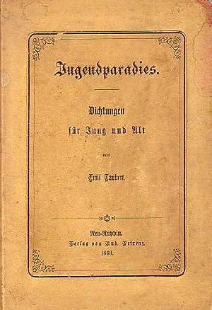 Jugendparadies. Dichtungen für Jung und Alt.: Taubert, Emil: