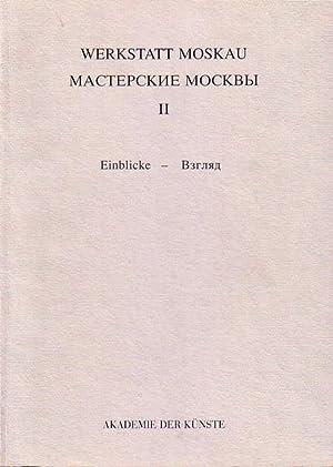 Werkstatt Moskau II. Einblicke: Malerei, Grafik, Plastik,: AdK -
