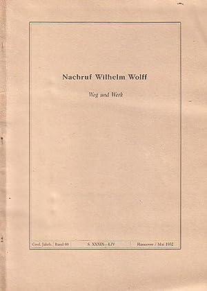 Nachruf Wilhelm Wolff. Weg und Werk. Sonderdruck: Wolff, Wilhelm: