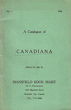 A Catalogue of Canadiana offered for sale.: Mansfield Book Mart,