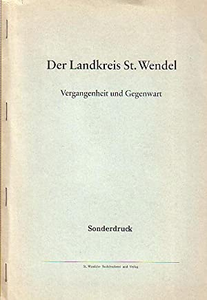 Die Landschaft des Kreises St. Wende. Vergangenheit: Gärtner, Peter: