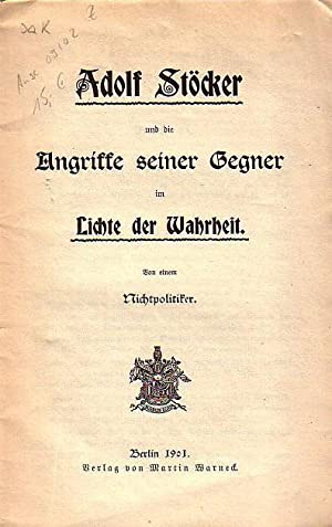 Adolf Stöcker und die Angriffe seiner Gegner: Stöcker - Nichtpolitiker: