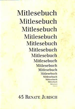 Mitlesebuch 45. Leseproben. Eine Auswahl aus dem: Jurisch, Renate