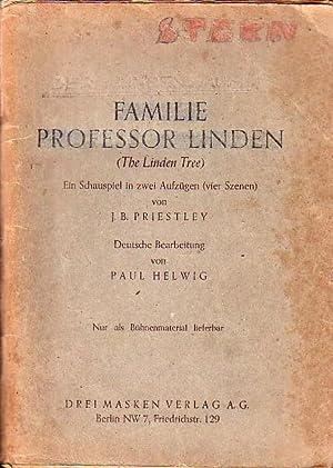 Familie Professor Linden (The Linden Tree). Ein: Priestley, J[ohn] B[oynton]