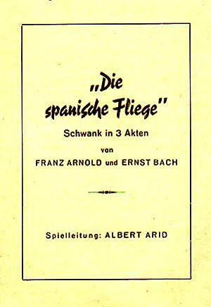 Programmzettel zu: Die spanische Fliege. Schwank in: Arnold, Franz und