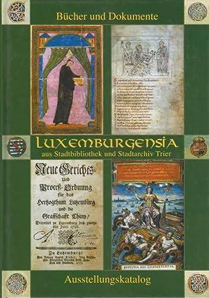 Luxemburgensia aus Stadtbibliothek und Stadtarchiv Trier : Lehnart, Ulrich (Hrsg.):