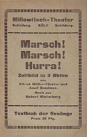 Text der Gesänge zu 'Marsch! Marsch! Hurra!': Müller-Förster, Alfred -