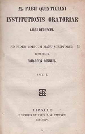 M. Fabii Quintiliani institutionis oratoriae libri duodecim.: Quintilianus - Bonnell,