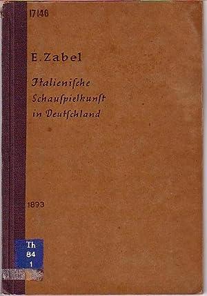 Die Italienische Schauspielkunst in Deutschland. Adelaide Ristori,: Zabel, Eugen:
