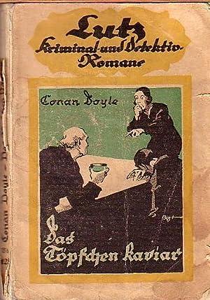Das Töpfchen Kaviar. Autorisierte Übersetzung von Kurt: Doyle, Sir Arthur