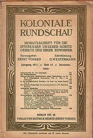 Koloniale Rundschau. Monatsschrift für die Interessen unserer: Koloniale Rundschau. -