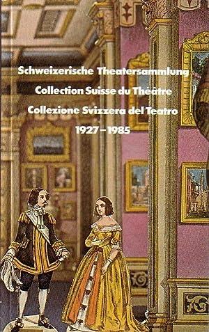 Schweizerische Theatersammlung 1927 - 1985. Beharrlicher Aufbau: Benz - Burger,