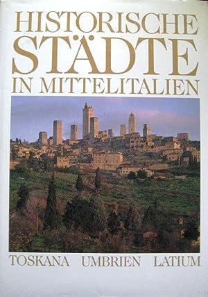 Historische Städte in Mittelitalien: Toskana, Umbrien, Latium.: Baldoni, Cesare ;
