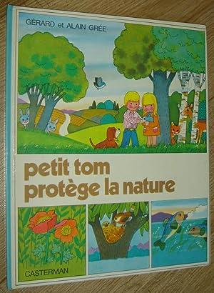 Petit Tom protège la nature: Grée Alain, Grée