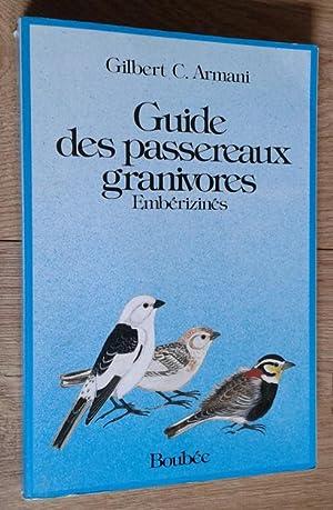 Guide des passereaux granivores. Embérizinés: Armani Gilbert C.