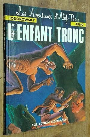 Les Aventures d'Alef-Thau, tome 1: L'enfant tronc: Jodorowsky, Arno