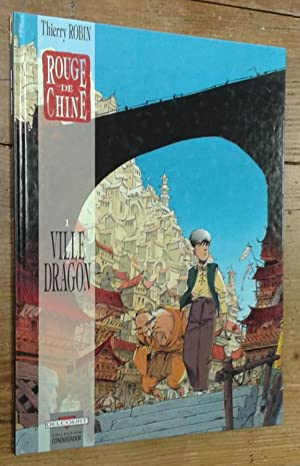 Rouge de Chine, tome 1: Ville Dragon: Robin Thierry