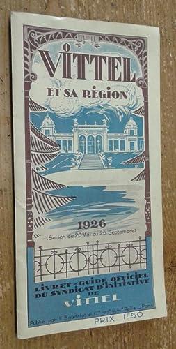 Vittel et sa région. Livret-guide officiel, 1926: Anonyme