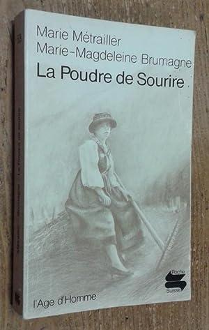 La Poudre de Sourire: Métrailler Marie, Brumagne