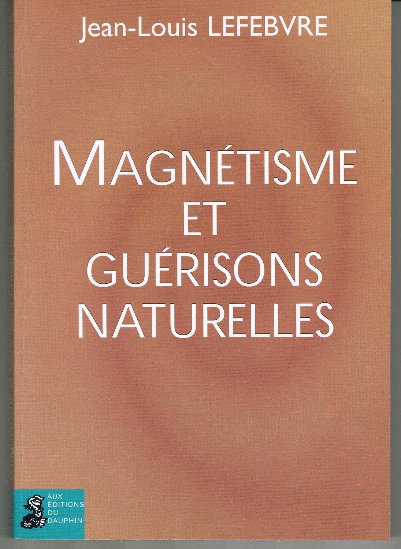 Magnétisme et guérisons naturelles