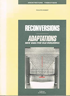 Architecture thématique. Reconversations - Adaptations. New uses: Philippe Robert