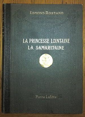 La Princesse Lointaine. La samaritaine: ROSTAND Edmond