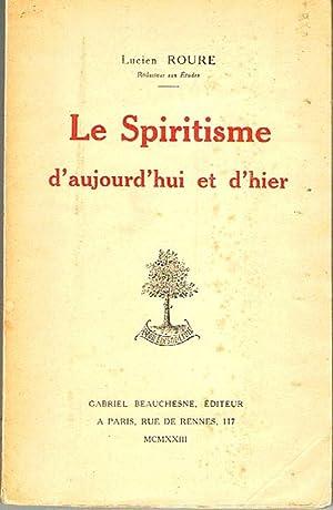 Le spiritisme d'aujourd'hui et d'hier: Roure Lucien