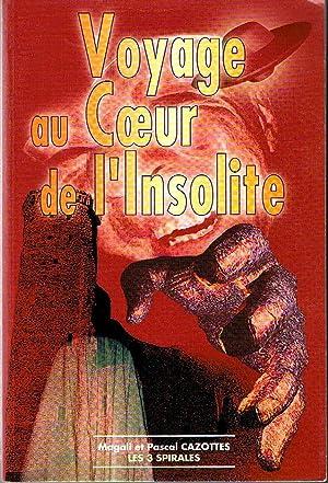 Voyage au coeur de l'insolite: Cazottes Magali et